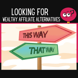 Copy-of-Looking-For-Wealthy-Affiliate-Alternatives.png