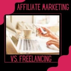 Affiliate Marketing VS Freelancing