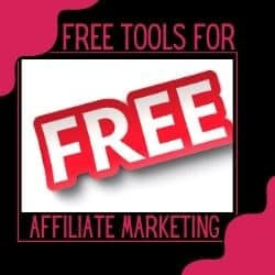Free Tools For Affiliate Marketing
