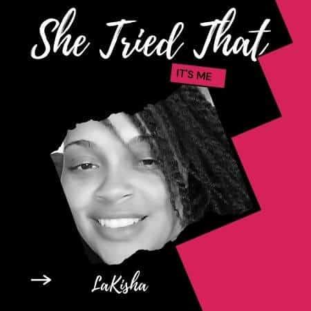 She Tried That Lakisha